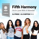 Fifth Harmony - I'm In Love With A Monster (PRIDE & CHIPPON Remix)
