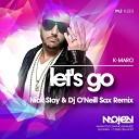 K Maro - Let s Go Nick Stay Dj O Neill Sax Remix Radio Edit
