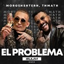 MORGENSHTERN Тимати - El Problema SULIM Radio Remix