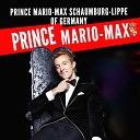 Prince Mario Max Schaumburg Lippe - Introduction by the