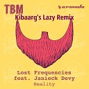 Lost Frequencies feat. Janieck Devy - Reality(Kibaarg Lazy D'n'B Remix)