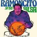 Ramoncito y Su Salsa - Si Tu No la Otra