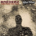 Brederz feat Serp3nt - Give It To Me