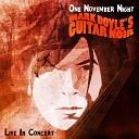 Mark Doyle s Guitar Noir - The Crystal Ship Live