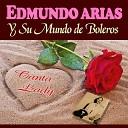 Edmundo Arias - Si Hoy Fuera Ayer