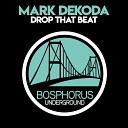 Mark Dekoda - Drop That Beat