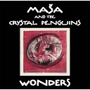 Masa and the Crystal Penguins - Vse Je Zapisano