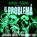 MORGENSHTERN Тимати x Ramirez - El Problema John Bis T Mash Up Radio Edit