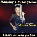 Damany cu Cristina Pucean Mihai Gheban - Fetele ar vrea sa bea oficial video 2019