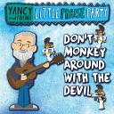 Yancy Little Praise Party - Don t Monkey Around with the Devil