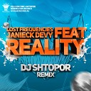 Lost Frequencies feat. Janieck Devy - Reality (DJ Shtopor Radio Remix)