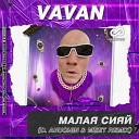 Vavan - Малая Сияй D Anuchin MeeT Radio Edit