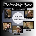 The Free Bridge Quintet - There It Is Live