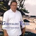 Gidevaldo Vieira - A B blia e Seus Sinais