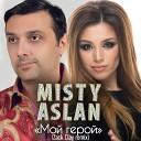 MISTY ASLAN - Мой герой Zack Clay Remix