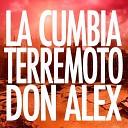 Don Alex - La Cumbia Terremoto