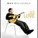 Max Valldeneu - I Just Wanna Be With You