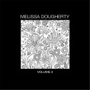 Melissa Dougherty - Focus Don t Fade Just Try to Dissolve
