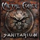 Metal Force - Welcome Home Sanitarium