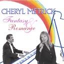 Cheryl Metrick - Rainbow Medley Over the Rainbow Rainbow Connection Look to the