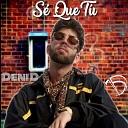 Deni D - S Que T
