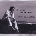 Michael Mewborne - Bringin Me Down