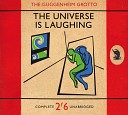 The Universe is Laughing