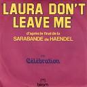 Celebration - Laura don t leave me