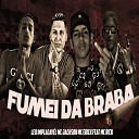 L o Implac vel MC Jackson Mc Erick - Fumei da Braba feat MC Rick Brega Funk