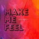 Alex Menco - Make Me Feel