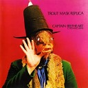 Trout Mask Replica