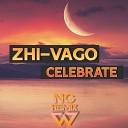 Zhi Vago - Celebrate The Love NG Remix