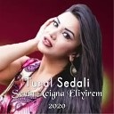 Tural Sedali - Senin Acigna Eliyirem feat Aygun Agayeva 2020 Dj Tebriz