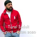Tural Sedali - Seven Adam 2020 Dj Tebriz