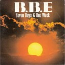B B E - 7 Days And One Week Ferry Corsten Remix