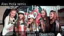 Open Kids - Не Танцуй Alex Hola DviJ remix