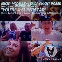 Micky Modelle Friday Night Posse feat Simone Denny - You re A Superstar Funk DeVice Radio Edit