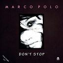 Marco Polo - Don t Stop Italo Mix