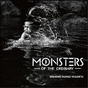 Monsters of the Ordinary - Open up Your Eyes