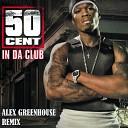 50 Cent - In Da Club Alex Greenhouse Remix