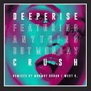Deeperise, Anything But Monday - Crush (Mahmut Orhan Remix)