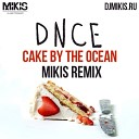 DNCE - Cake By The Ocean (Mikis Remix