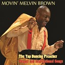 Movin Melvin Brown - You Can t Take That Away from Me