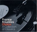 Frankie Knuckles - Choice-A Collection Of Classics cd 1