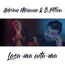 Adrian Minune - Lasa ma uita ma