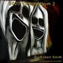 Robert Smith - Production 2020