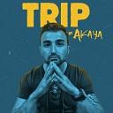 Akaya - Trip