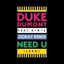 Duke Dumont - Need U 100 Ookay Remix