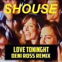 Shouse - Love Tonight Deni Ross Extended Remix