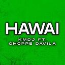 Choppe Davila KMDJ - Hawai